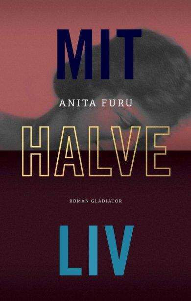 Anita_Furu_Mit_halve_liv